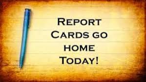 Report cards go home today